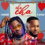 Charass Cha Cha ft Flavour