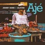 Johny Kore – Aje ft. Zlatan