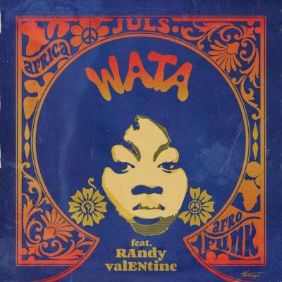 Juls ft Randy Valentine Wata