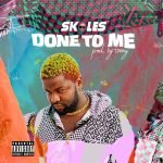 Skales Done To Me