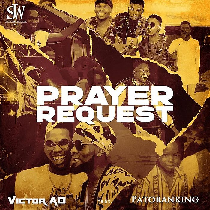 Victor AD Ft. Patoranking Prayer Request 1