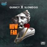 How Far song by Quincy and Slowdog