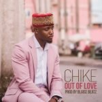 chike out of love