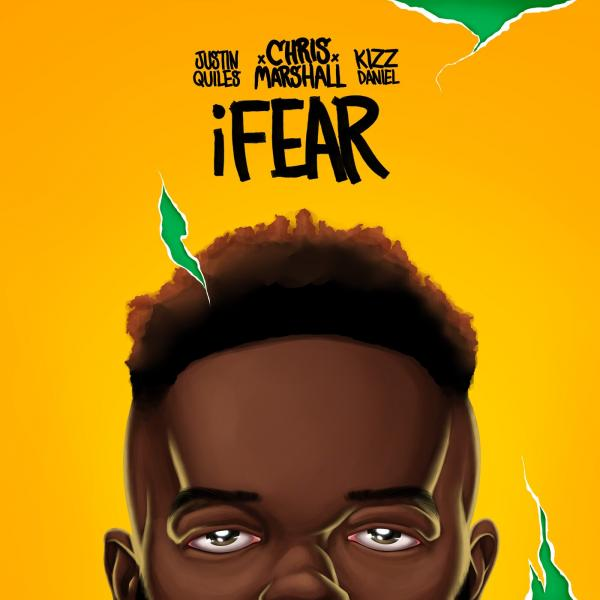 chris marshall ifear ft justin quiles kizz daniel artwork 1